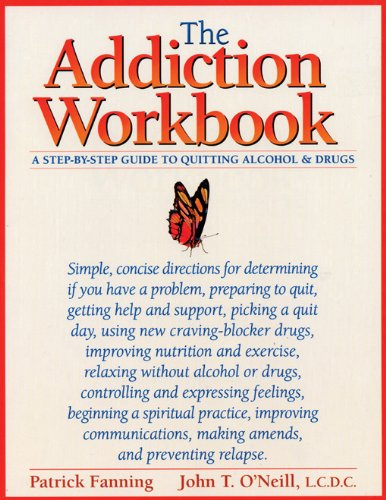 9781572240438: The Addiction Workbook: A Step-by-Step Guide for Quitting Alcohol and Drugs (New Harbinger Workbooks)