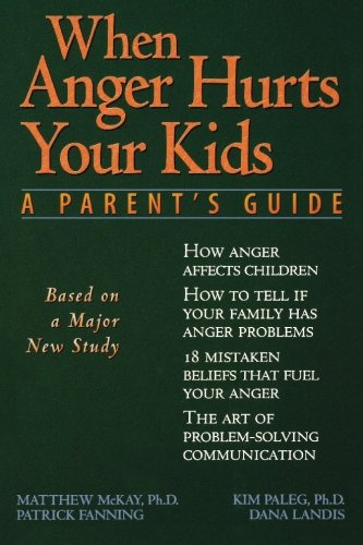 9781572240452: When Anger Hurts Your Kids: A Parent's Guide