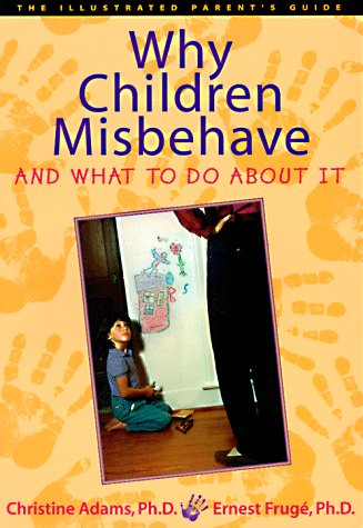 Why Children Misbehave and What to Do: Christine Adams, Ernest