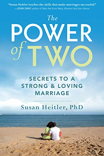 Power of Two: Secrets of a Strong and Loving Marriage: Heitler, Susan