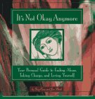 9781572240667: It's Not Okay Anymore: Your Personal Guide to Ending Abuse, Taking Charge, and Loving Yourself