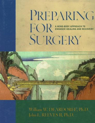 9781572240711: Preparing for Surgery: A Mind-Body Approach to Enhance Healing and Recovery