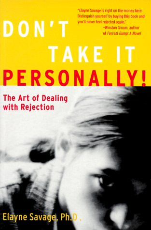 Don't Take It Personally!: The Art of Dealing with Rejection