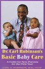 Dr. Carl Robinson's Basic Baby Care: A: Robinson, Carl D.