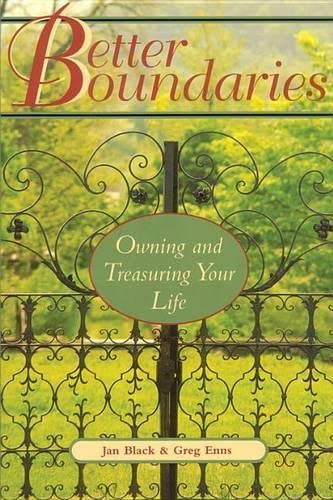 Better Boundaries : Owning and Treasuring Your: Jan Black; Greg