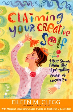 9781572241176: Claiming Your Creative Self: True Stories from the Everyday Lives of Women
