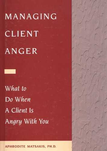 9781572241237: Managing Client Anger: What to Do When a Client Is Angry with You