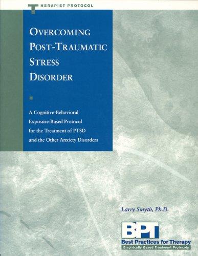 Overcoming Post-Traumatic Stress Disorder - Therapist Protocol (Paperback): Larry Smyth