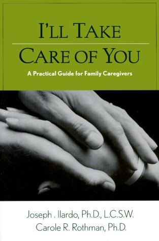 9781572241657: I'll Take Care of You: A Practical Guide for Family Caregivers