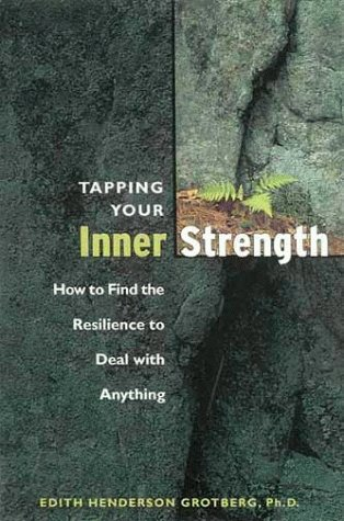 9781572241688: Tapping Your Inner Strength: How to Find the Resilience to Deal with Anything