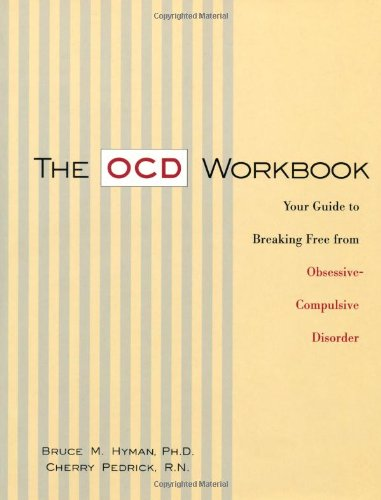 The OCD Workbook: Your Guide to Breaking: Bruce Hyman, Cherry