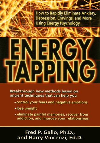 9781572241954: Energy Tapping: How to Rapidly Eliminate Anxiety, Depression, Cravings and More Using Energy Psychology