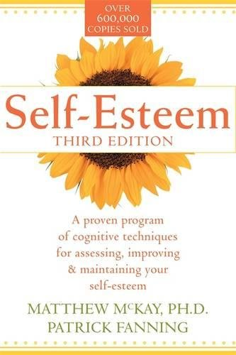 9781572241985: Self-Esteem: A Proven Program of Cognitive Techniques for Assessing, Improving, and Maintaining Your Self-Esteem