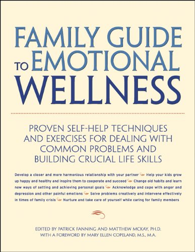 9781572242074: Family Guide to Emotional Wellness: Proven Self-Help Techniques and Exercises for Dealing With Common Problems and Building Crucial Life Skills