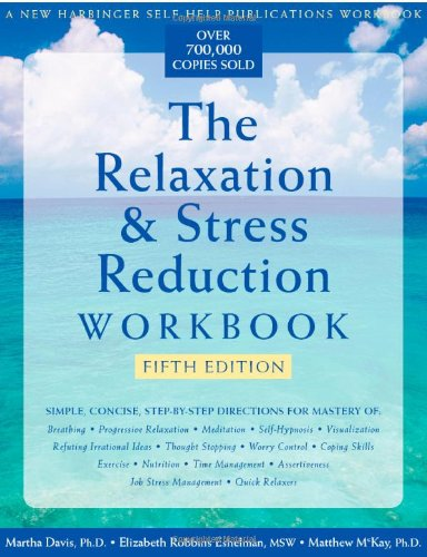 9781572242142: The Relaxation & Stress Reduction Workbook