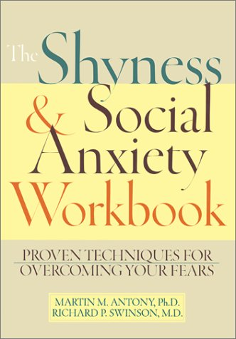 9781572242166: The Shyness & Social Anxiety Workbook: Proven Techniques for Overcoming Your Fears