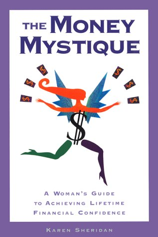 9781572242227: The Money Mystique: A Woman's Guide to Achieving Lifetime Financial Confidence
