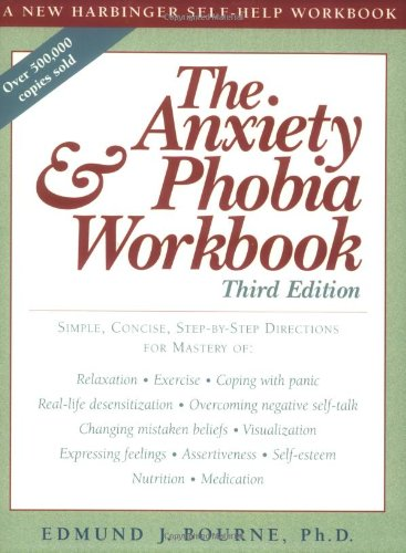 9781572242234: The Anxiety & Phobia Workbook