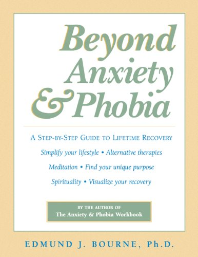 9781572242296: Beyond Anxiety and Phobia: A Step-by-Step Guide to Lifetime Recovery