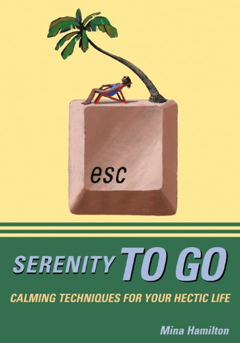 Serenity to Go: Calming Techniques for Your Hectic Life
