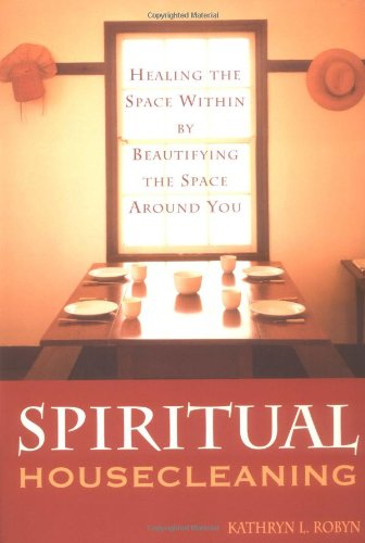 9781572242395: Spiritual Housecleaning: Healing the Space Within by Beautifying the Space Around You