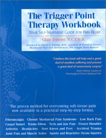 9781572242500: The Trigger Point Therapy Workbook: Your Self-treatment Guide for Pain Relief