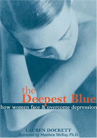 9781572242531: The Deepest Blue: How Women Face and Overcome Depression