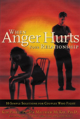 9781572242609: When Anger Hurts Your Relationship: 10 Simple Solutions for Couples Who Fight