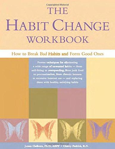 9781572242630: The Habit Change Workbook: How to Break Bad Habits and Form Good Ones
