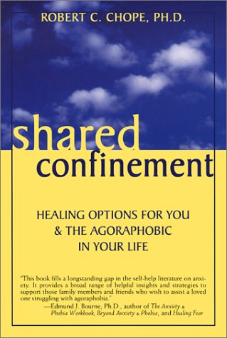 9781572242661: Shared Confinement: Healing Options for You and the Agoraphobic in Your Life