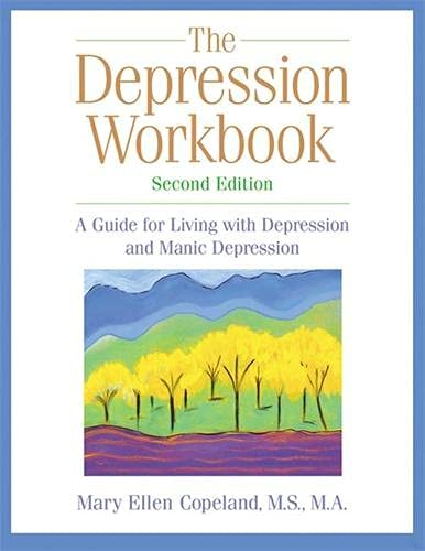 9781572242685: The Depression Workbook: A Guide for Living with Depression and Manic Depression, Second Edition