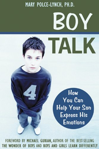 9781572242715: Boy Talk: How You Can Help Your Son Express His Emotions