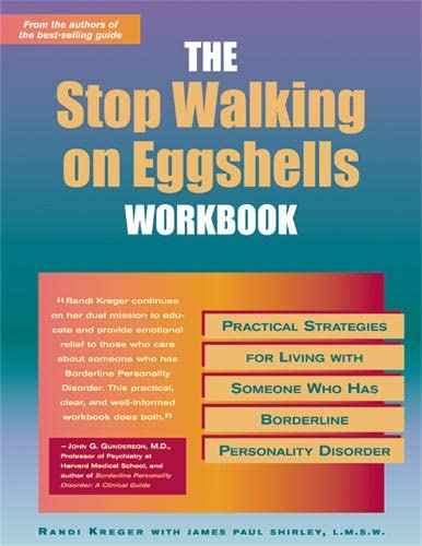 9781572242760: The Stop Walking on Eggshells Workbook: Practical Strategies for Living with Someone Who Has Borderline Personality Disorder