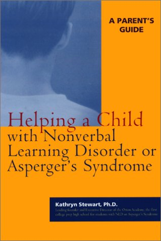 9781572242777: Helping a Child With Nonverbal Learning Disorder or Asperger's Syndrome: A Parent's Guide
