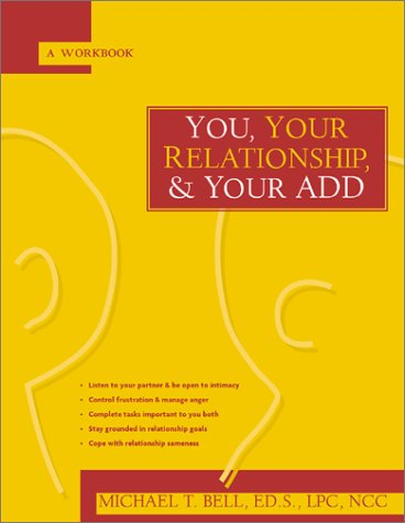 9781572242999: You, Your Relationship & Your ADD: A Workbook