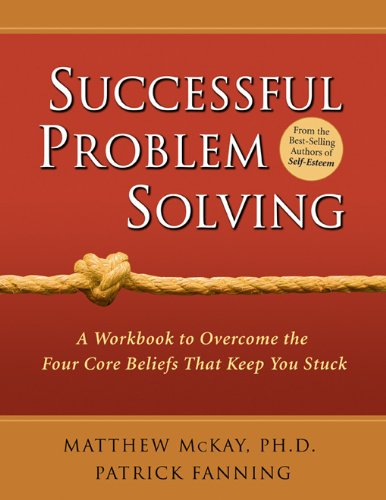 9781572243026: Successful Problem Solving: A Workbook to Overcome the Four Core Beliefs That Keep You Stuck