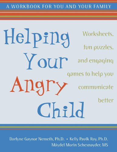 Helping Your Angry Child: A Workbook for You and Your Family: Nemeth, Darlyne Gaynor