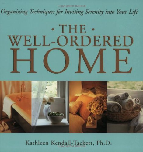 9781572243217: The Well-Ordered Home: Organizing Techniques for Inviting Serenity Into Your Life