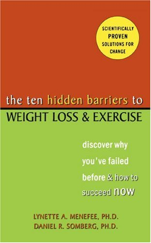 9781572243248: The Ten Hidden Barriers to Weight Loss and Exercise: Discover Why You've Failed Before and How to Succeed Now