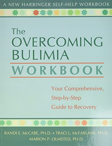 9781572243262: The Overcoming Bulimia Workbook: Your Comprehensive Step-by-Step Guide to Recovery (New Harbinger Self-Help Workbook)
