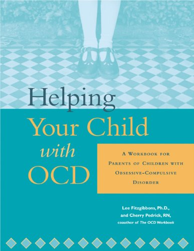 9781572243323: Helping Your Child with OCD: A Workbook for Parents of Children With Obsessive-Compulsive Disorder