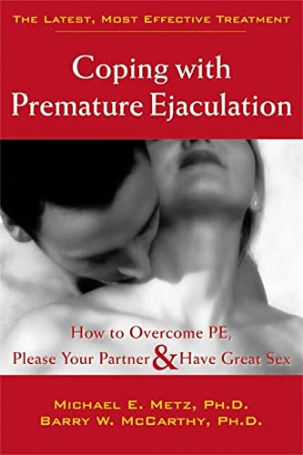 9781572243408: Coping With Premature Ejaculation: How to Overcome PE, Please Your Partner & Have Great Sex
