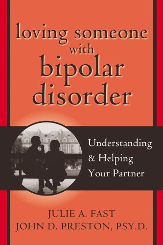 9781572243422: Loving Someone with Bipolar Disorder: Understanding and Helping Your Partner