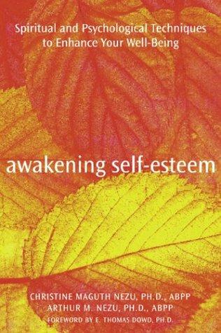 Awakening Self-Esteem: Spiritual and Psychological Techniques to Enhance Your Well-Being: Nezu, ...