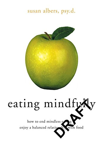 9781572243507: Eating Mindfully: How to End Mindless Eating and Enjoy a Balanced Relationship with Food