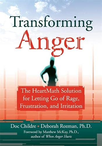 9781572243521: Transforming Anger: The Heartmath Solution for Letting Go of Rage, Frustration, and Irritation