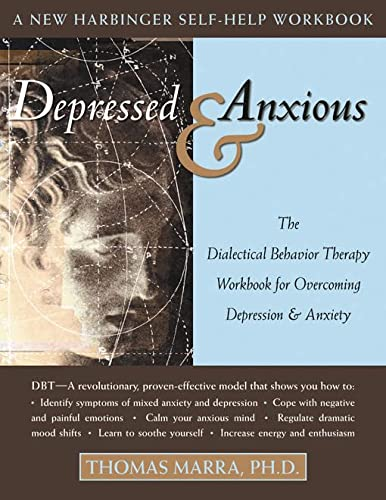 9781572243637: Depressed and Anxious: The Dialectical Behavior Therapy Workbook for Overcoming Depression & Anxiety