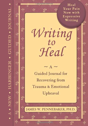 Stock image for Writing to Heal: A guided journal for recovering from trauma & emotional upheaval for sale by GoodwillNI