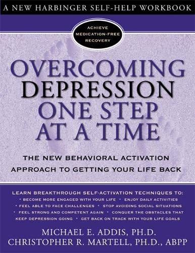 9781572243675: Overcoming Depression One Step at a Time: The New Behavioral Activation Approach to Getting Your Life Back