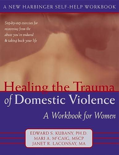 9781572243699: Healing the Trauma of Domestic Violence: A Workbook for Women (New Harbinger Self-Help Workbook)